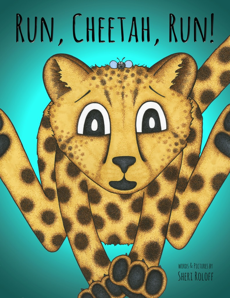 Run, Cheetah, Run! by Sheri Roloff